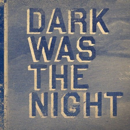 Various Artists - Dark Was The Night
